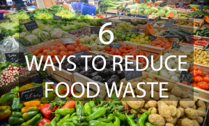 6 Ways to Reduce Food Waste | Waste Reduction Week in Canada